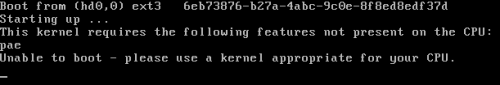 This kernel requires the following features not present on the CPU: pae